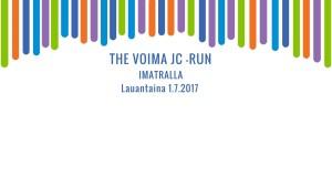 The Voima JC-Run Imatralla 1.7.2017 @ Imatra